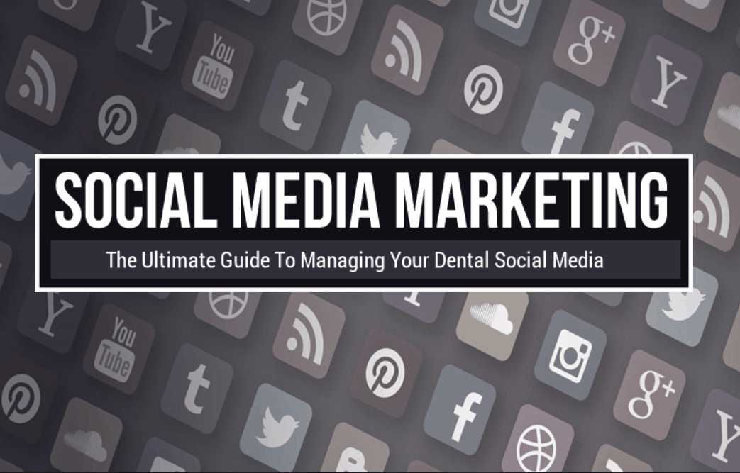 The Ultimate Guide To Managing Your Dental Social Media Marketing